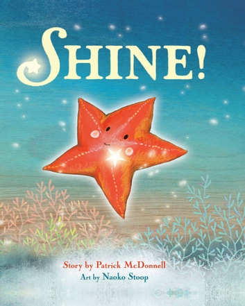 Shine! ebook by Patrick McDonnell,Naoko Stoop