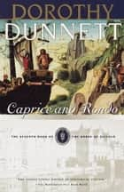 Caprice and Rondo - Book Seven of the House of Niccolo ebook by Dorothy Dunnett