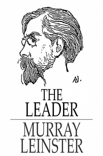 The Leader ebook by Murray Leinster