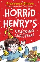 Horrid Henry's Cracking Christmas ebook by