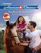 Rodeo Daughter (Mills & Boon American Romance) (Fatherhood, Book 36) ebook by Leigh Duncan