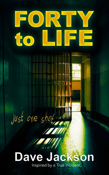 FORTY to LIFE ebook by Dave Jackson