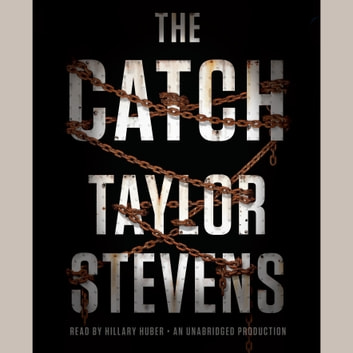 The Catch - A Vanessa Michael Munroe Novel audiobook by Taylor Stevens
