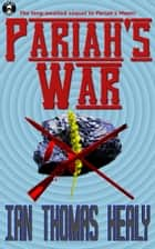 Pariah's War ebook by Ian Thomas Healy