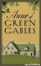 Anne of Green Gables (Illustrated + Audiobook Download Link + Active TOC) ebook by Lucy Maud Montgomery