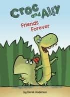 Friends Forever ebook by Derek Anderson, Derek Anderson