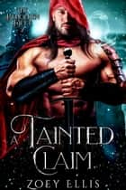 A Tainted Claim ebook by Zoey Ellis
