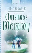 Christmas Mommy ebook by Terry Fowler