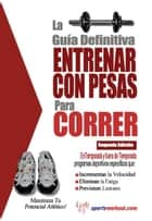 La guía definitiva - Entrenar con pesas para correr ebook by Rob Price