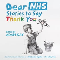 Dear NHS - A Collection of Stories to Say Thank You Audiolibro by Various, Various, Caitlin Moran, Candice Carty-Williams, Ed Sheeran, Jack Whitehall, Joanna Lumley, Lee Child, Michael Palin, Paul McCartney, Renni Eddo-Lodge, Stanley Tucci, Stephen Fry