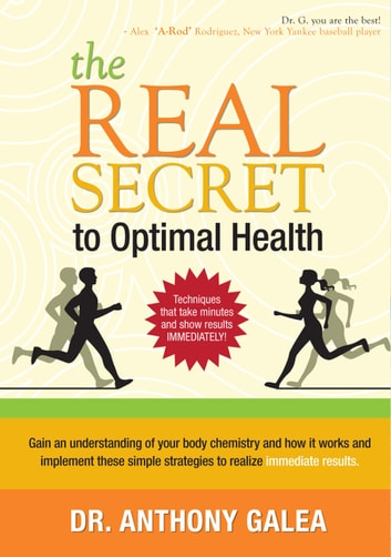 The Real Secret to Optimal Health ebook by Anthony Galea