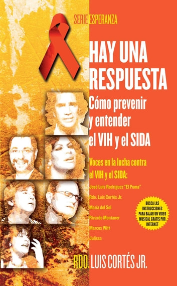 Hay una respuesta (There Is an Answer) - Cómo prevenir y entender el VHI y el SIDA (How to Prevent and Understand HIV/AIDS) eBook by Rev. Luis Cortes