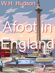 Afoot in England ebook by W.H. Hudson