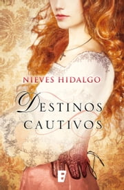 Destinos cautivos ebook by Nieves Hidalgo