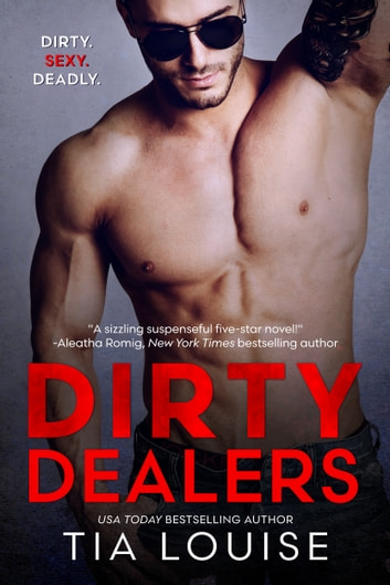 Dirty Dealers ebook by Tia Louise