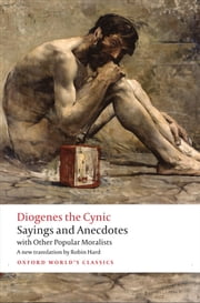 Sayings and Anecdotes - with Other Popular Moralists ebook by Robin Hard,Diogenes the Cynic