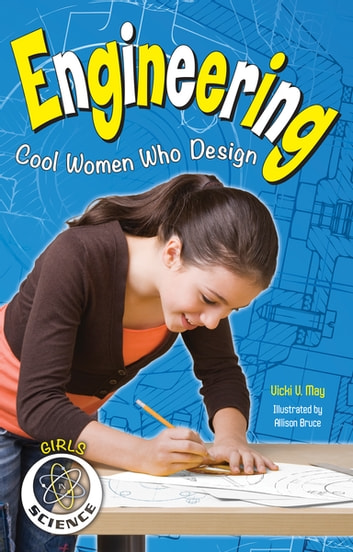 Engineering - Cool Women Who Design ebook by Vicki  V. May