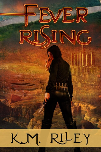 Fever Rising ebook by K.M. Riley
