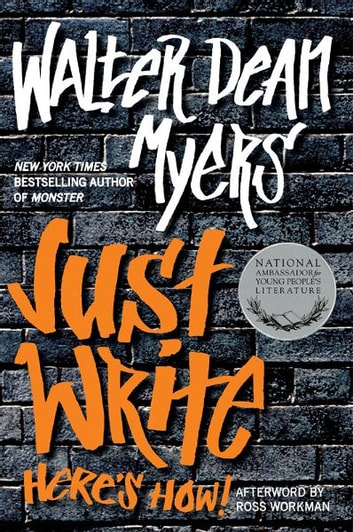 Just Write: Here's How! ebook by Walter Dean Myers