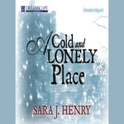 A Cold and Lonely Place audiobook by Sara J. Henry