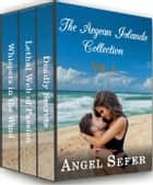 The Aegean Islands Collection Vol. 1 ebook by Angel Sefer