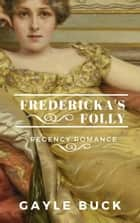 Fredericka's Folly ebook by Gayle Buck