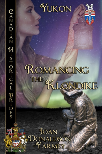 Romancing the Klondike ebook by Joan Donaldson-Yarmey
