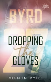 27: Dropping the Gloves ebook by Mignon Mykel