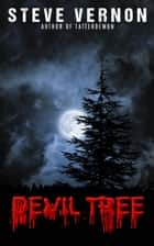 Devil Tree - a haunting tale of historical horror ebook by Steve Vernon