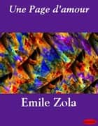 Page d'amour, Une ebook by Emile Zola