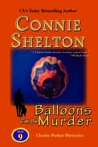Balloons Can Be Murder: The Ninth Charlie Parker Mystery ebook by Connie Shelton