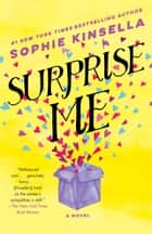 Surprise Me - A Novel ebook by Sophie Kinsella