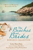 The Beaches and Brides Romance Collection ebook by Cathy Marie Hake,Lynn A. Coleman,Mary Davis,Susan Page Davis,Paige Winship Dooly