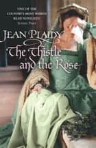 The Thistle and the Rose - (Tudor Saga) ebook by