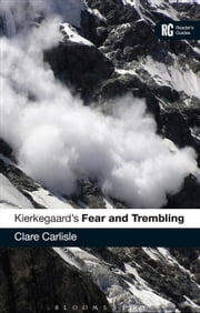 Kierkegaard's 'Fear and Trembling' - A Reader's Guide eBook by Clare Carlisle