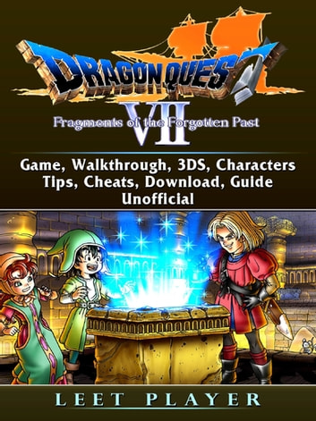 Dragon Quest VII Fragments of a Forgotten Past Game, Walkthrough, 3DS,  Characters, Tips, Cheats, Download, Guide Unofficial