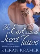 The Earl with the Secret Tattoo ebook by Kieran Kramer