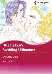 The Italian's Wedding Ultimatum (Harlequin Comics) - Harlequin Comics ebook by Ayumu Asou,Kim Lawrence