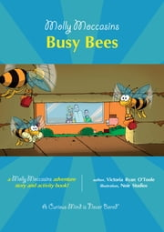 Busy Bees - Molly Moccasins ebook by Victoria Ryan O'Toole,Urban Fox Studios