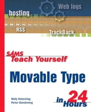 Sams Teach Yourself Movable Type in 24 Hours ebook by Holzschlag, Molly E.