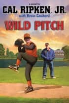 Cal Ripken, Jr.'s All-Stars: Wild Pitch ebook by Cal Ripken Jr.