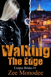Walking The Edge (Corpus Brides #1) ebook by Zee Monodee