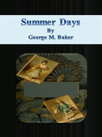 Summer Days ebook by George M. Baker