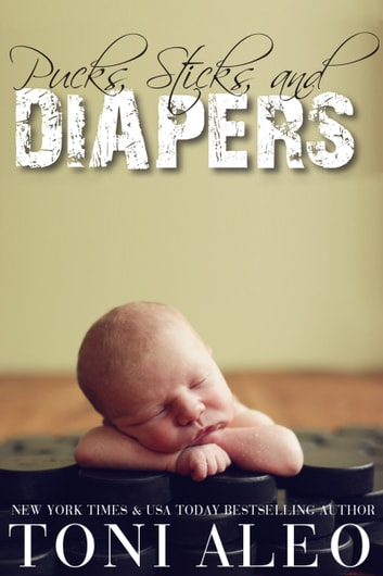 Pucks, Sticks, and Diapers ebook by Toni Aleo