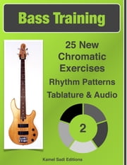 Bass Training Vol. 2 - 25 New Chromatic Exercises ebook by Kamel Sadi