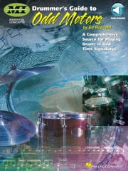 Drummer's Guide to Odd Meters - A Comprehensive Source for Playing Drums in Odd Time Signatures ebook by Ed Roscetti