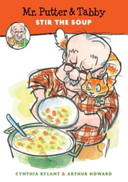 Mr. Putter & Tabby Stir the Soup ebook by Cynthia Rylant,Arthur Howard