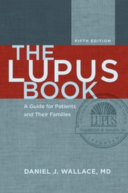The Lupus Book:A Guide for Patients and Their Families ebook by Daniel J. Wallace