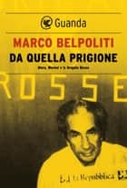 Da quella prigione eBook by Marco Belpoliti