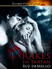 Rakes in Tartan ebook by Suz deMello